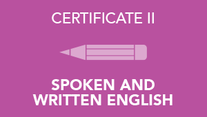 Certificate 2 in Spoken & Written English